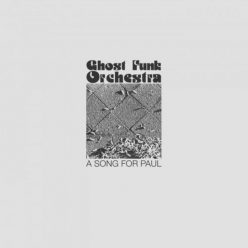 Ghost Funk Orchestra - A Song For Paul (2019)