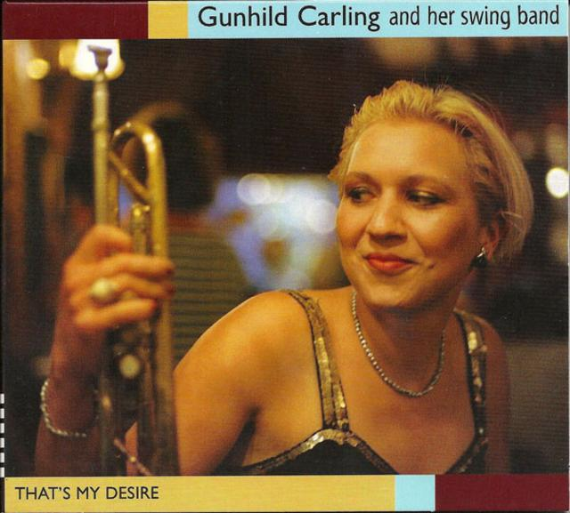 Gunhild Carling And Her Swing Band - That's My Desire (2002)