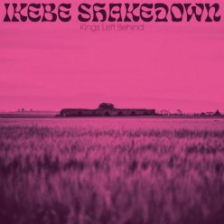 Ikebe Shakedown - Kings Left Behind (2019)