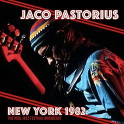 Jaco Pastorius - New York 1982 (2019)