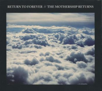 Return to Forever - The Mothership Returns (2012)