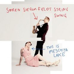 Søren Siegumfeldt's String Swing - This is Meschiya Lake (2019)