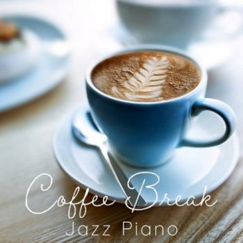 Smooth Lounge Piano - Coffee Break Jazz Piano (2019)