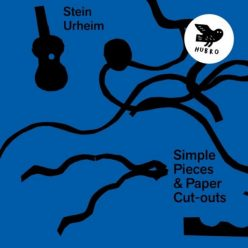 Stein Urheim - Simple Pieces & Paper Cut-Outs (2019)