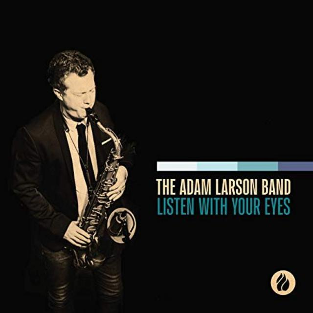 The Adam Larson Band - Listen With Your Eyes (2019)