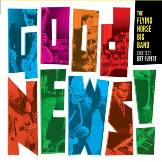 The Flying Horse Big Band - Good News! (2019)