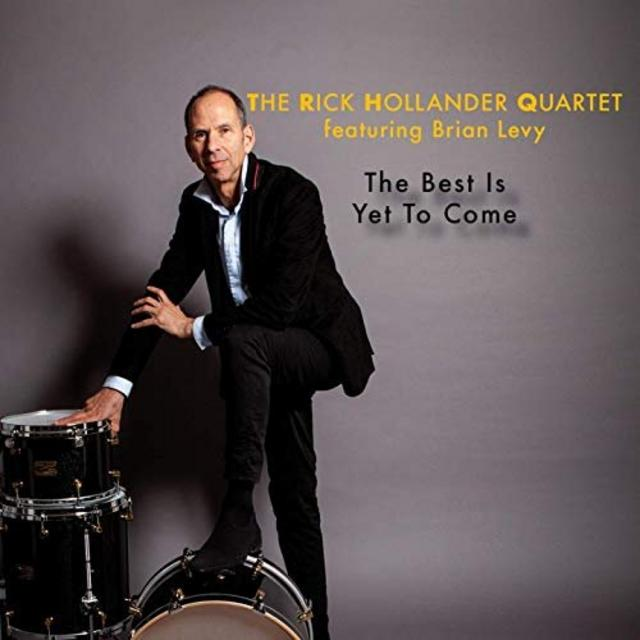 The Rick Hollander Quartet - The Best Is Yet To Come (2019)