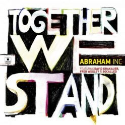 Abraham Inc. - Together We Stand (2019)