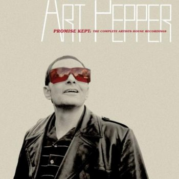 Art Pepper - Promise Kept: The Complete Artists House Recordings (2019)