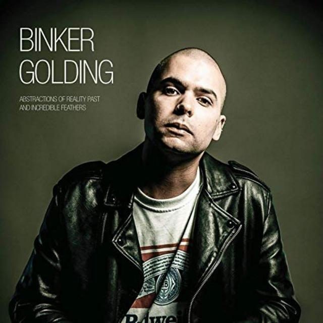 Binker Golding - Abstractions of Reality Past and Incredible Feathers (2019)