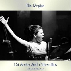 Elis Regina - Dá Sorte And Other Hits (2019)