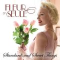 Fleur Seule - Standards and Sweet Things (2019)