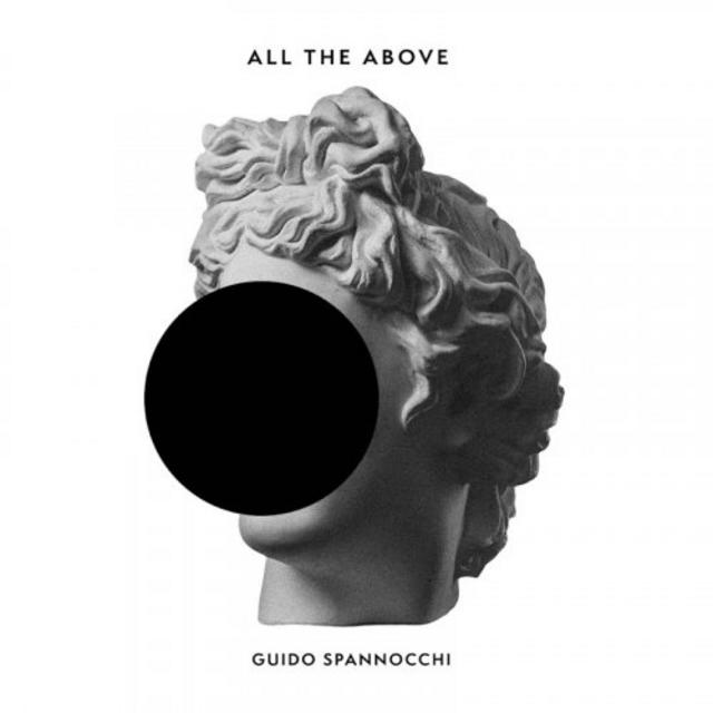 Guido Spannocchi - All the Above (2019)