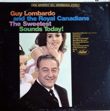 Guy Lombardo And The Royal Canadians - The Sweetest Sounds Today! (1967)