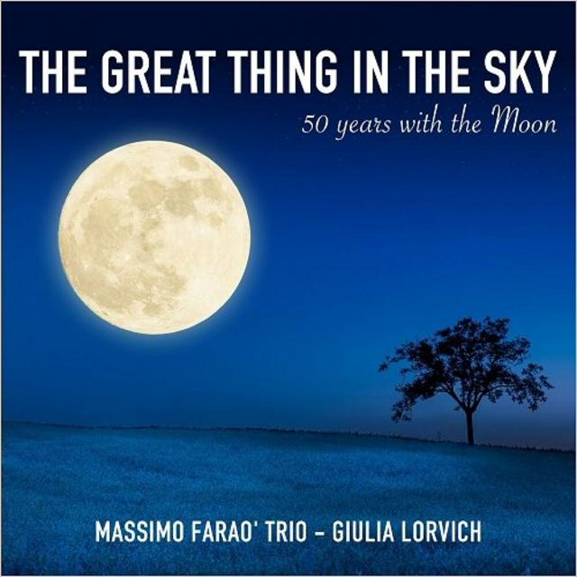 Massimo Farao Trio & Giulia Lorvich - The Great Thing In The Sky: 50 Years With The Moon (2019)