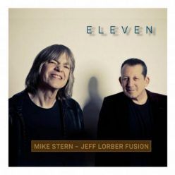 Mike Stern & Jeff Lorber Fusion - Eleven (2019)