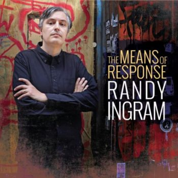 Randy Ingram - The Means of Response (2019)
