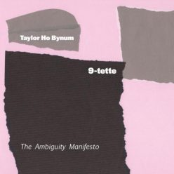 Taylor Ho Bynum 9-tette - The Ambiguity Manifesto (2019)