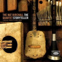 The Nat Birchall Quartet - The Storyteller - A Musical Tribute to Yusef Lateef (2019)