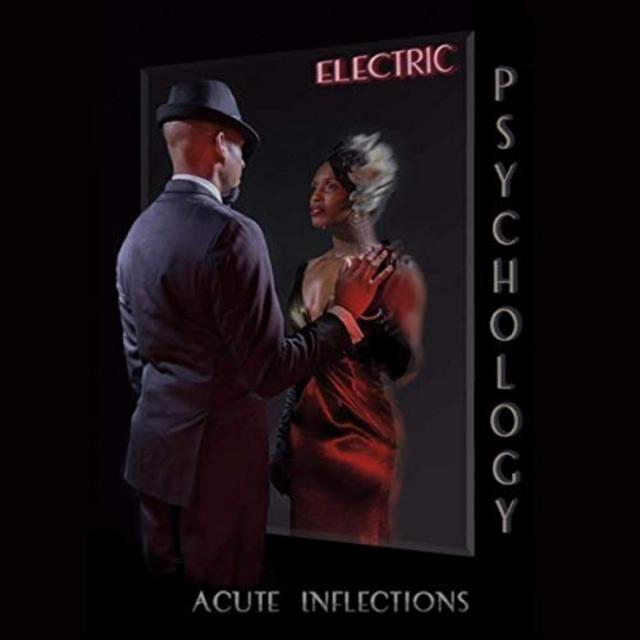 Acute Inflections - Electric Psychology (2019)