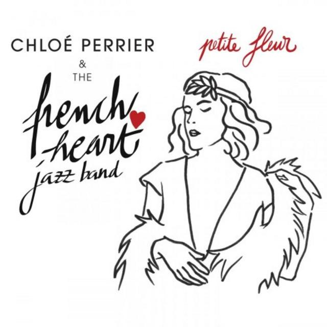 Chloe Perrier & The French Heart Jazz Band - Petite Fleur (2019)