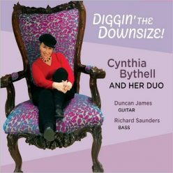 Cynthia Bythell & Her Duo - Diggin' The Downsize (2019)