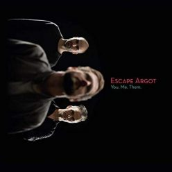 Escape Argot - You. Me. Them. (2019)