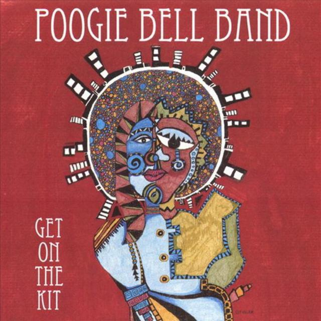 Poogie Bell Band - Get On The Kit (2007)