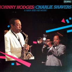 Johnny Hodges / Charlie Shavers - A Man and his Music (1985)