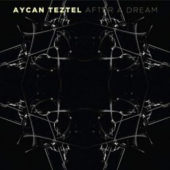 Aycan Teztel - After A Dream (2019)