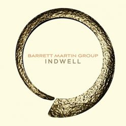 Barrett Martin Group - Indwell (2019)