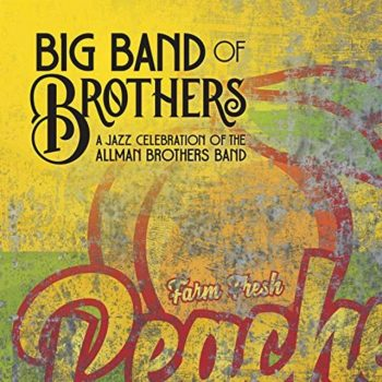 Big Band Of Brothers - A Jazz Celebration Of The Allman Brothers Band (2019)