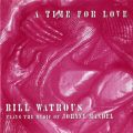 Bill Watrous Big Band - A Time For Love (1993)