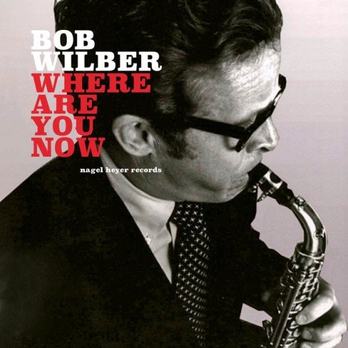 Bob Wilber - Where Are You Now (2019)