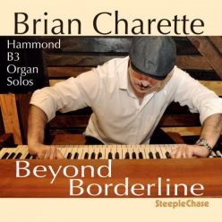 Brian Charette - Beyond Borderline (2019)