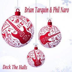 Brian Tarquin & Phil Naro - Deck The Halls (2018)