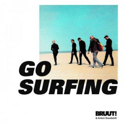 Bruut! and Anton Goudsmit - Go Surfing (2019)