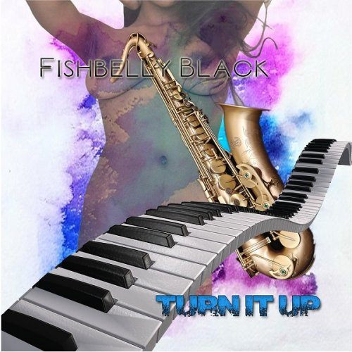 Fishbelly Black - Turn It Up (2019)
