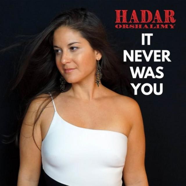 Hadar Orshalimy - It Never Was You (2019)