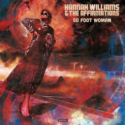 Hannah Williams & The Affirmations - 50 Foot Woman (2019)