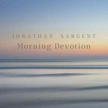 Jonathan Sargent - Morning Devotion (2019)