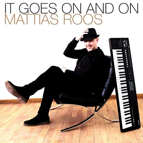 Mattias Roos - It Goes On And On (2019)