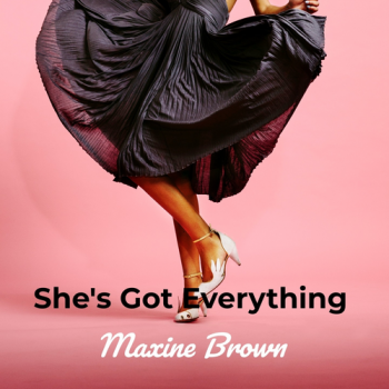 Maxine Brown - She's Got Everything (2019)