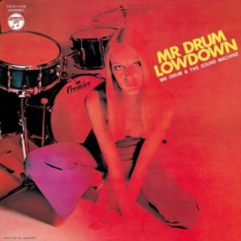 Mr. Drum and The Sound Machine - Mr. Drum/Lowdown (2012)