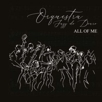 Orquestra de Jazz do Douro - All Of Me (2019)