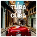 Preservation Hall Jazz Band - A Tuba To Cuba (2019)