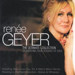 Renee Geyer - The Ultimate Collection: Celebrating Four Decades Of Soul (2010)