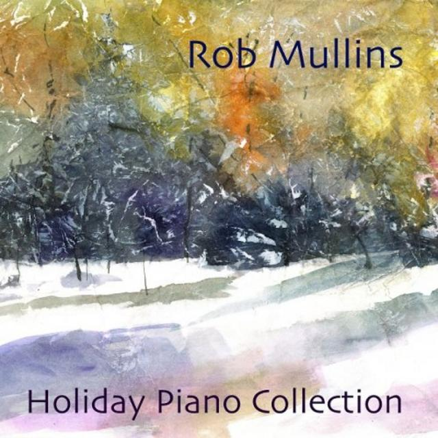 Rob Mullins - Holiday Piano Collection (2019)