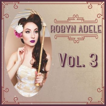 Robyn Adele Anderson - Vol. 3 (2019)