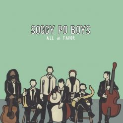 Soggy Po' Boys - All in Favor (2019)